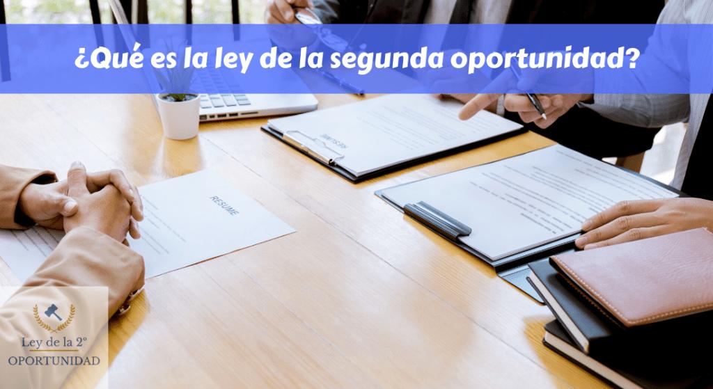 Qué es la ley de la segunda oportunidad