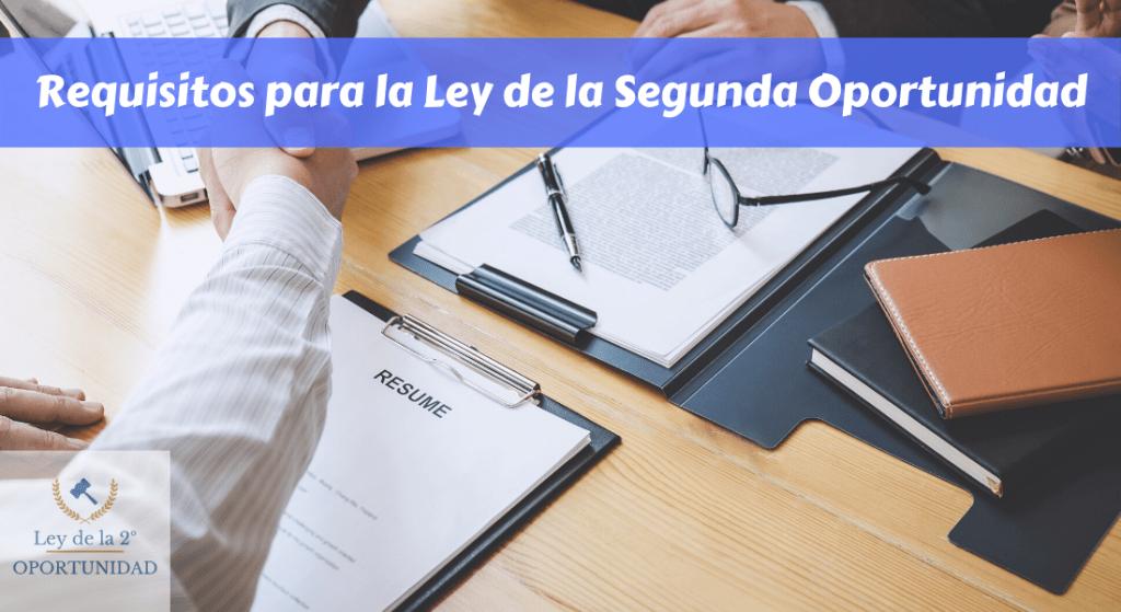 Requisitos para la Ley de la Segunda Oportunidad